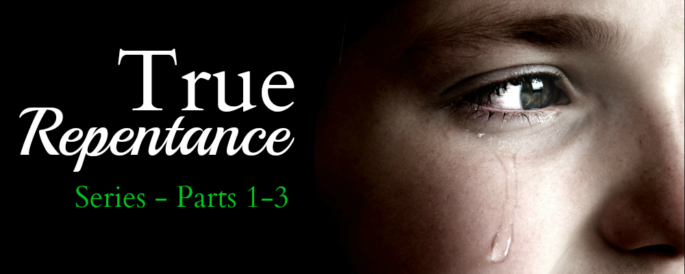 True repent SERIES