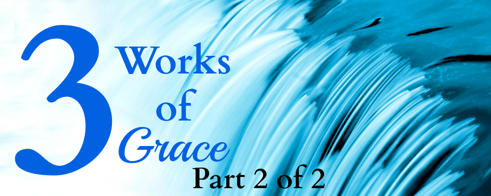 3 works of grace_part 2