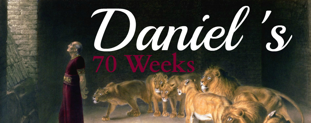 Daniel's 70 Weeks Website